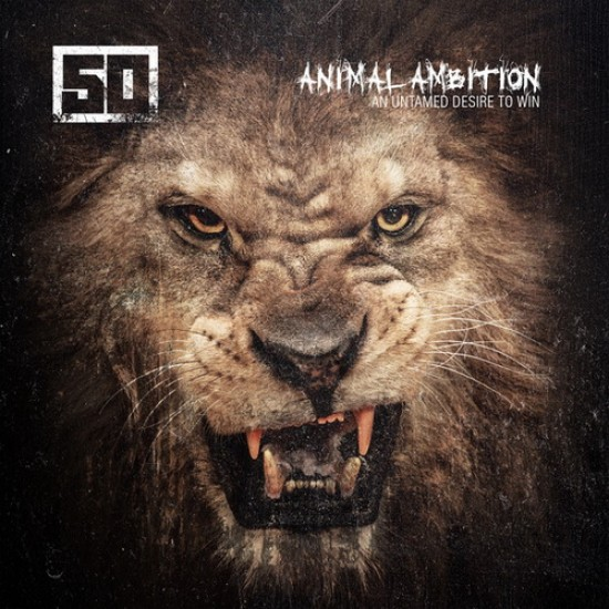 50 CENT - ANIMAL AMBITION / AN UNTAMED DESIRE TO WIN