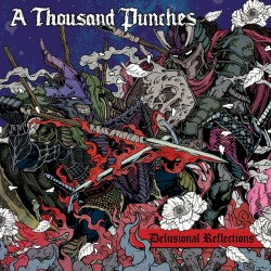 A THOUSAND PUNCHES - DELUSIONAL REFLECTION