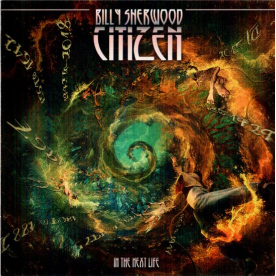 BILLY SHERWOOD - CITIZEN - IN THE NEXT LIFE
