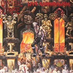 CANNIBAL CORPSE - LIVE CANNIBALISM (EXPLICIT)