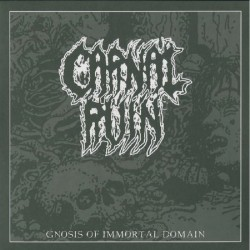 CARNAL RUIN - GNOSIS OF IMMORTAL DOMAIN