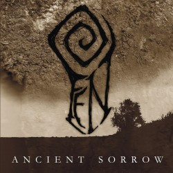 FEN - ANCIENT SORROW (MCD)