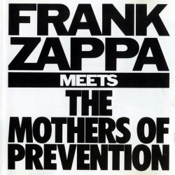 FRANK ZAPPA - FRANK ZAPPA MEETS THE MOTHER OF PREVENTION
