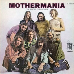 FRANK ZAPPA - MOTHERMANIA: ZAPPA'S THE BEST OF THE MOTHERS