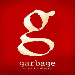 GARBAGE - NOT YOUR KIND OF PEOPLE (DIGI)