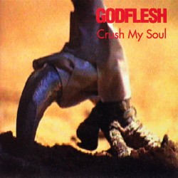 GODFLESH - CRUSH MY SOUL (EP)