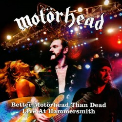 MOTORHEAD - BETTER MOTORHEAD THAN DEAD LIVE AT HAMMERSMITH (DIGI 2CD)