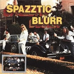 SPAZZTIC BLURR - SPAZZTIC BLURR