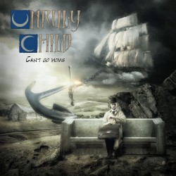 UNRULY CHILD - CANT GO HOME