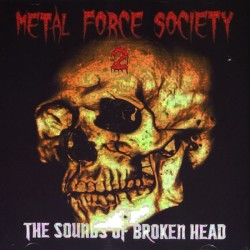 VARIOUS - METAL FORCE SOCIETY 2: THE SOUNDS OF BROKEN HEAD